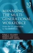 Managing the Multi-Generational Workforce: From the GI Generation to the Millennials