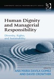 Human Dignity and Managerial Responsibility: Diversity, Rights, and Sustainability
