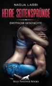Heiße Seitensprünge | Erotische Geschichte