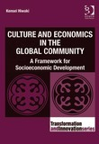 Culture and Economics in the Global Community: A Framework for Socioeconomic Development
