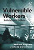 Vulnerable Workers: Health, Safety and Well-Being