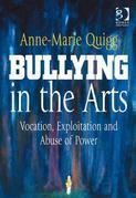 Bullying in the Arts: Vocation, Exploitation and Abuse of Power