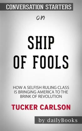 Ship of Fools: How a Selfish Ruling Class Is Bringing America to the Brink of Revolution??????? by Tucker Carlson??????? | Conversation Starters