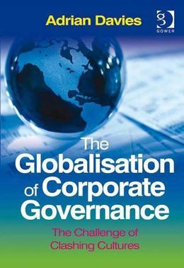 The Globalisation of Corporate Governance: The Challenge of Clashing Cultures