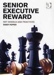 Senior Executive Reward: Key Models and Practices