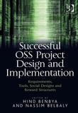 Successful OSS Project Design and Implementation: Requirements, Tools, Social Designs and Reward Structures