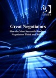 Great Negotiators: How the Most Successful Business Negotiators Think and Behave