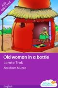 Old Woman in a Bottle