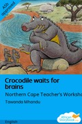 Crocodile Waits for Brains