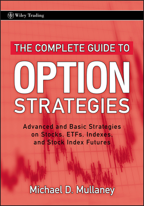The Complete Guide to Option Strategies: Advanced and Basic Strategies on Stocks, Etfs, Indexes and Stock Index Futures