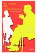 À la recherche de la Troisième Intelligence