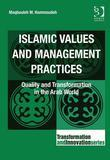 Islamic Values and Management Practices: Quality and Transformation in the Arab World