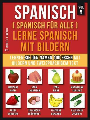Spanisch (Spanisch für alle) Lerne Spanisch mit Bildern (Vol 5)