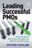 Leading Successful PMOs: How to Build the Best Project Management Office for Your Business