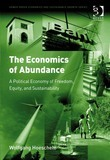 The Economics of Abundance: A Political Economy of Freedom, Equity, and Sustainability
