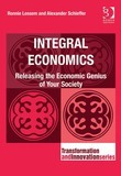 Integral Economics: Releasing the Economic Genius of Your Society