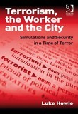 Terrorism, the Worker and the City: Simulations and Security in a Time of Terror