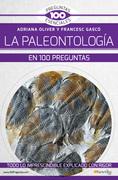 La paleontología en 100 preguntas