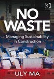 No Waste: Managing Sustainability in Construction