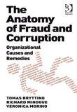 The Anatomy of Fraud and Corruption: Organizational Causes and Remedies