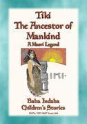 TIKI—THE ANCESTOR OF MANKIND - A Maori Legend