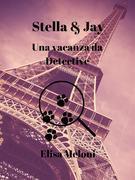Stella & Jay Una vacanza da Detective