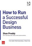 How to Run a Successful Design Business: The New Professional Practice