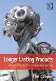 Longer Lasting Products: Alternatives to the Throwaway Society