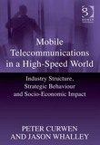 Mobile Telecommunications in a High-Speed World: Industry Structure, Strategic Behaviour and Socio-Economic Impact