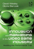Innovation and Marketing in the Video Game Industry: Avoiding the Performance Trap