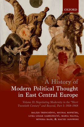 A History of Modern Political Thought in East Central Europe