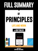 """Full Summary Of """"Principles: Life and Work – By Ray Dalio"""" Written By Sapiens Editorial"""