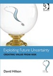 Exploiting Future Uncertainty: Creating Value from Risk
