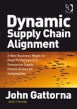 Dynamic Supply Chain Alignment: A New Business Model for Peak Performance in Enterprise Supply Chains Across All Geographies