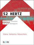 52Hertz - Manuale d'istruzioni per anima danneggiata ?