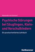 Psychische Störungen bei Säuglingen, Klein- und Vorschulkindern