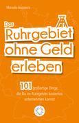 Das Ruhrgebiet ohne Geld erleben