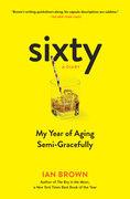 Sixty: A Diary