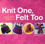 Knit One, Felt Too