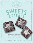 The Artisanal Kitchen: Sweets and Treats