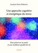 Une approche cognitive et énergétique du stress