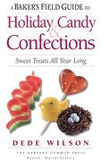 Baker's Field Guide to Holiday Candy: Sweet Treats All Year Long