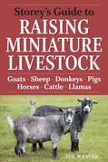 Storey's Guide to Raising Miniature Livestock