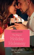 The Majors' Holiday Hideaway (Mills & Boon True Love)