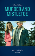 Murder And Mistletoe (Mills & Boon Heroes) (Crisis: Cattle Barge, Book 5)