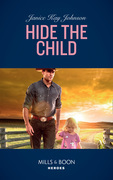 Hide The Child (Mills & Boon Heroes)