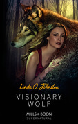Visionary Wolf (Mills & Boon Supernatural) (Alpha Force, Book 12)
