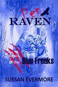 Pen Raven Attack of the Blue Freaks