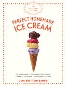 The Artisanal Kitchen: Perfect Homemade Ice Cream