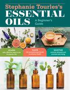 Stephanie Tourles's Essential Oils: A Beginner's Guide